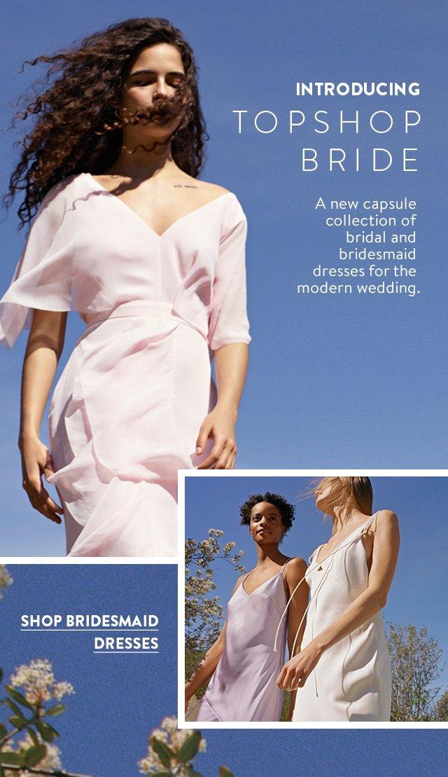 INTRODUCING TOPSHOP BRIDE - SHOP BRIDESMAID DRESSES