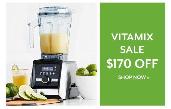Vitamix Sale - $170 OFF