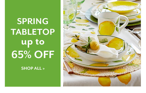 Spring Tabletop up to 65% OFF