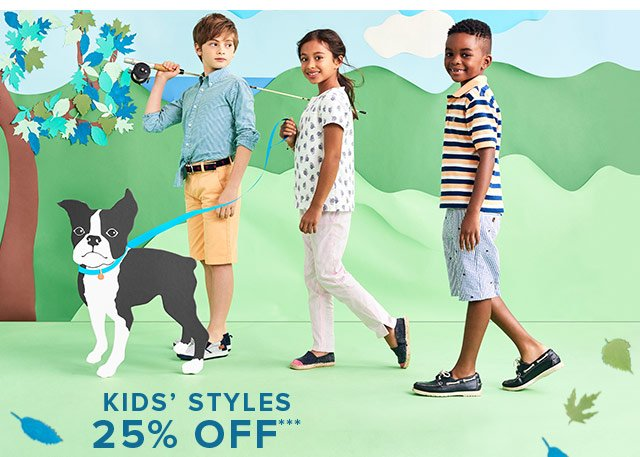 ALL KIDS' STYLES 25% OFF***