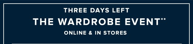 THREE DAYS LEFT | THE WARDROBE EVENT**