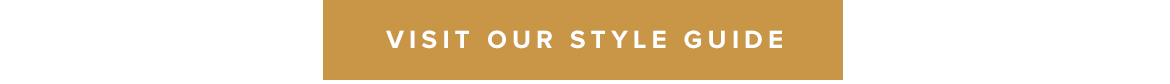 VISIT OUR STYLE GUIDE