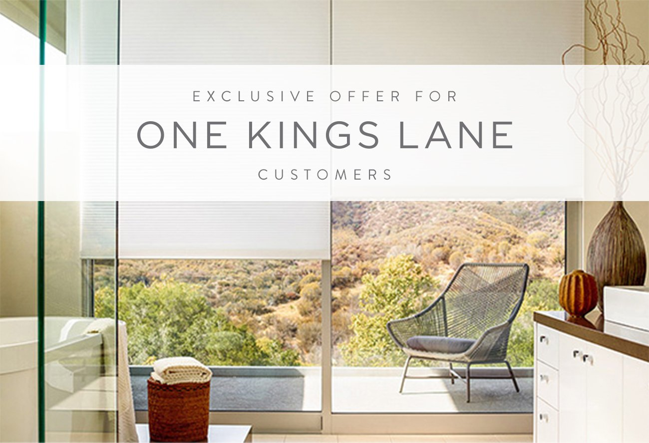 EXCLUSIVE OFFER FOR ONE KINGS LANE CUSTOMERS