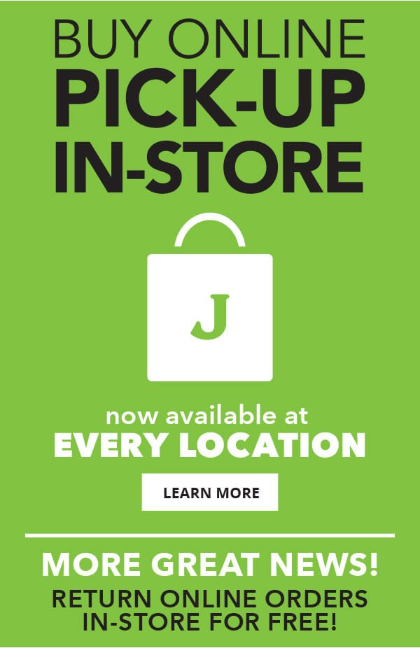 Buy Online Pick Up In store Now available at every location. Learn More.