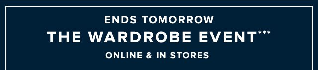 ENDS TOMORROW | THE WARDROBE EVENT***