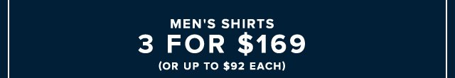 MEN'S SHIRTS 3 FOR $169