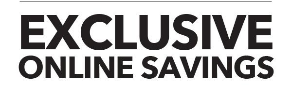 Exclusive Online Savings