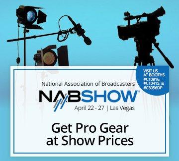 NABShow April 22-27 | Las Vegas -- Get Pro Gear at Show Prices