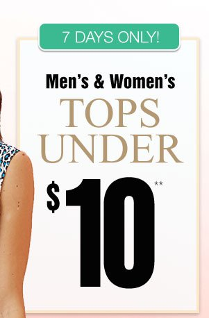 Men's & Women's Tops Under $10!