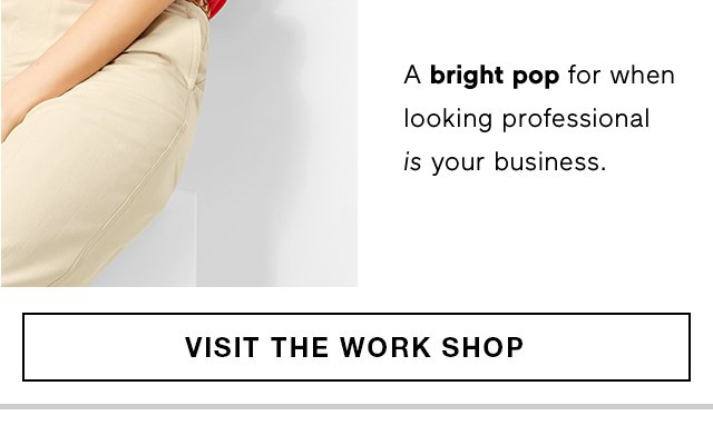 A bright pop for when looking professional is your business. | VISIT THE WORK SHOP