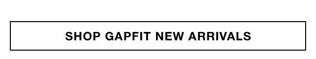 SHOP GAPFIT NEW ARRIVALS