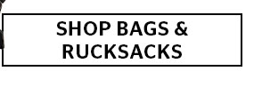 Shop Bags and Rucksacks