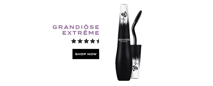 GRANDIÔSE EXTRÈME - SHOP NOW