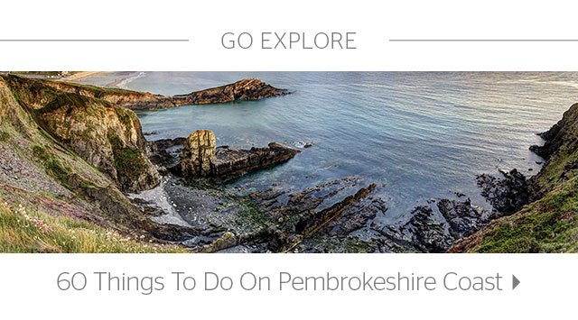 Go Explore: 60 Things To Do On The Pembrokeshire Coast