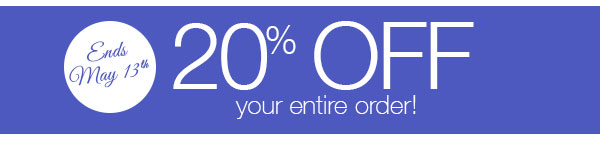 20% OFF your entire order!