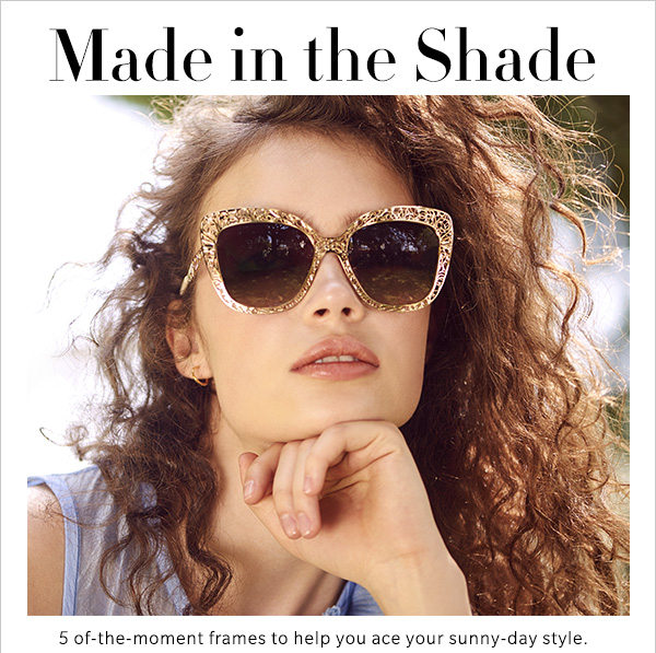 Made in the Shade 5 of-the-moment frames to help you ace your sunny-day style.