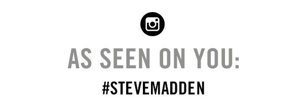 as seen on you #stevemadden