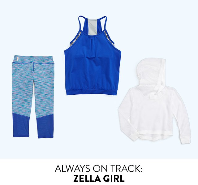 ALWAYS ON TRACK: ZELLA GIRL