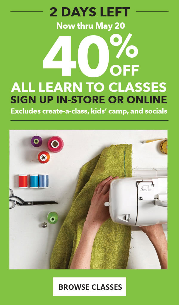 2 Days Left. 40% off All Learn To Classes. Sign up in-store or online. BROWSE CLASSES.