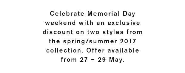 Celebrate Memorial Day weekend with an exclusive discount on two styles