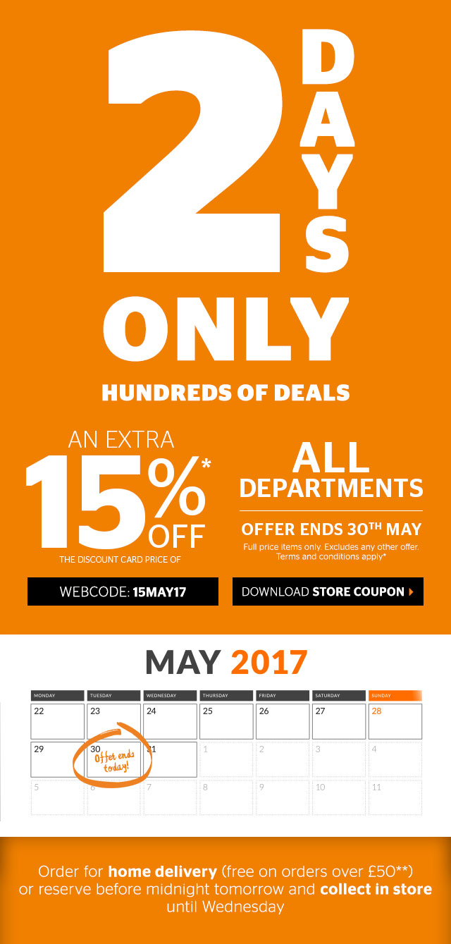 2 days - 100s of deals - extra 15% off the Discount Card price of all departments