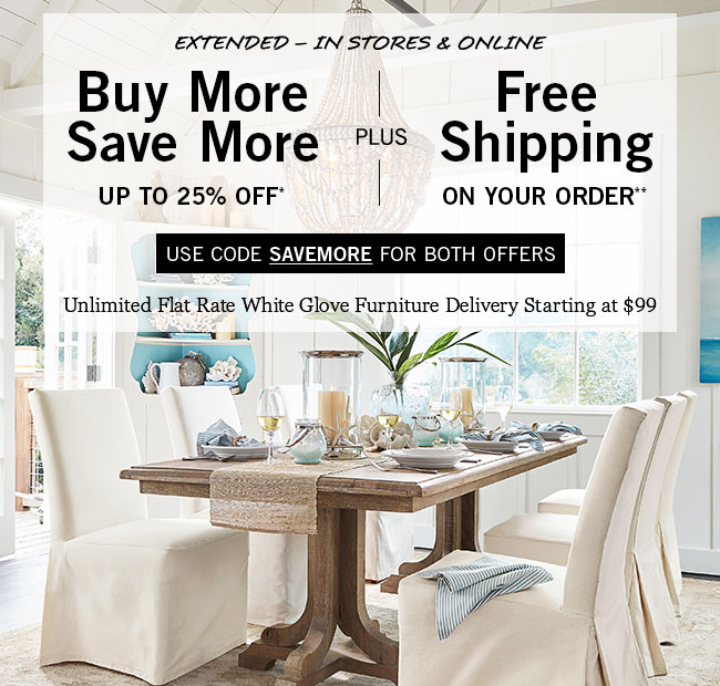 delightful Pottery Barn Savemore Part - 6: Buy More, Save More* PLUS Free Shipping*