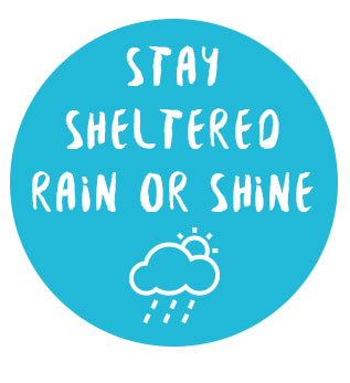 Stay Sheltered Rain Or Shine