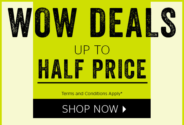 Wow deals - up to half price
