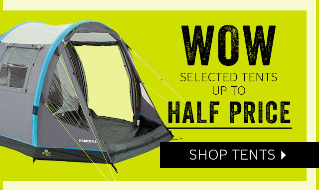 WOW selected tents up to half price