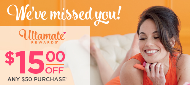 We've Missed You! $15 off any $50 purchase+