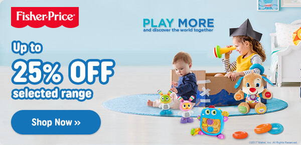 Up to 25% OFF selected Fisher-Price