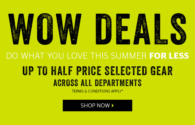 Wow Deals -  Do what you love this summer for less!