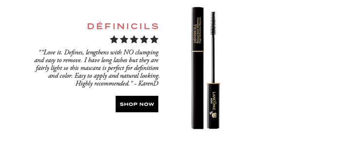 DÉFINICILS  									'Love it. Defines, lengthens with NO clumping and easy to remove. I have long lashes but they are fairly light so this mascara is perfect for definition and color. Easy to apply and natural looking. Highly recommended.' -KarenD  									SHOP NOW