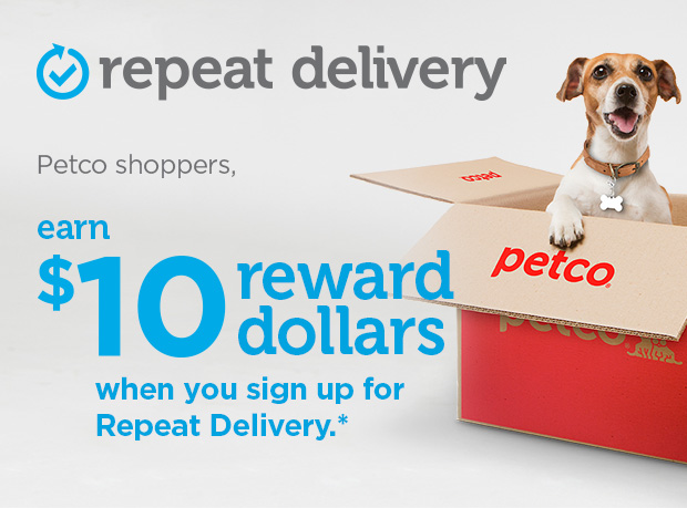 PETCO: Earn $10 Reward Dollars when you sign up for Repeat