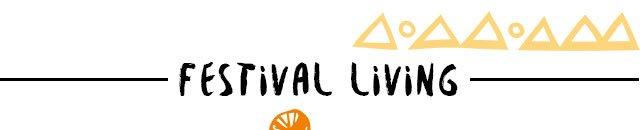 Festival living