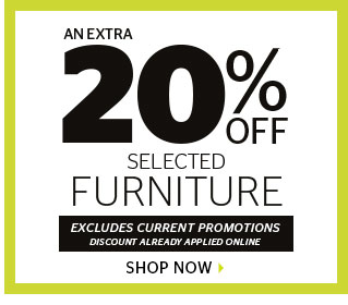 An extra 20% off selected furniture