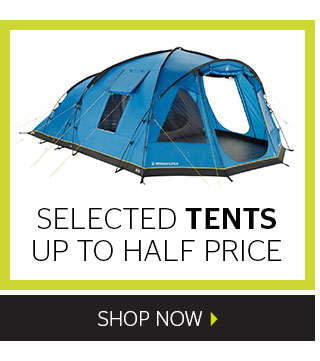 Up to half price selected tents