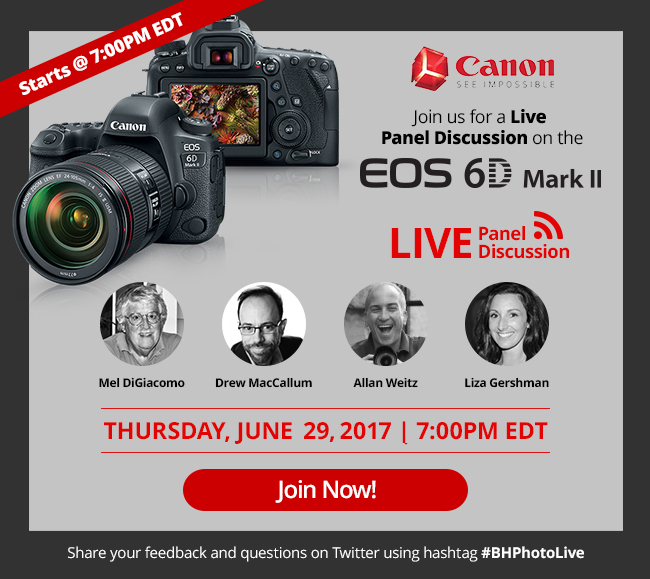 Join us for a Live Panel Discussion on the EOS 6D Mark II