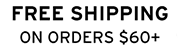 Free Shipping on Orders $60+
