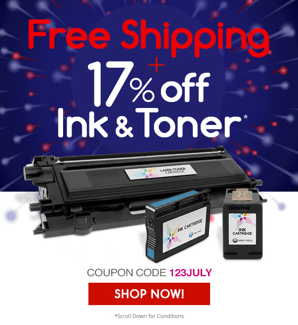 FREE SHIPPING + 17% OFF INK & TONER* COUPON CODE: 123JULY SHOW NOW!