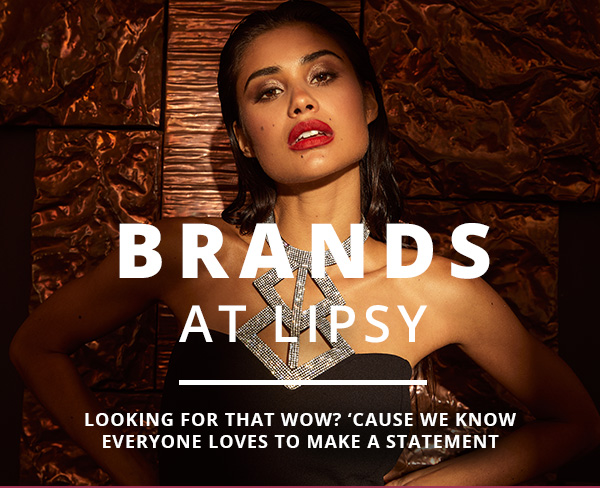 BRANDS AT LIPSY