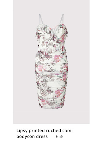 LIPSY PRINTED RUCHED CAMI BODYCON DRESS