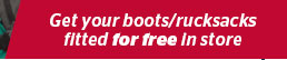 Get your boots/rucksacks fitted for free in store