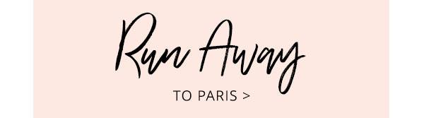 Run Away to Paris