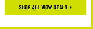 Shop All Wow Deals