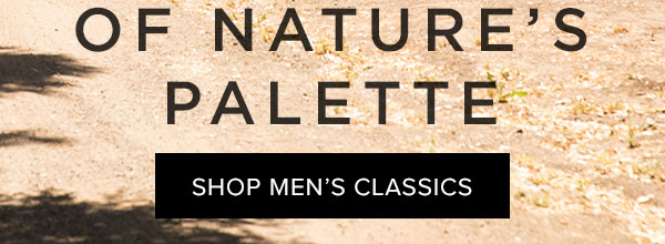 Of nature's palette - shop men's classics
