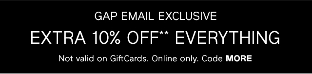 EXTRA 10% OFF** EVERYTHING