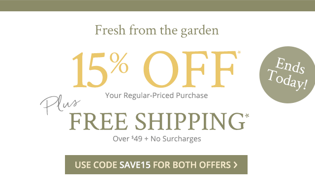 15% off PLUS free shipping ends today. Use code SAVE15 for both offers.