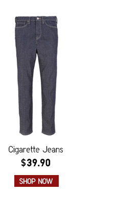 Women's Cigarette Jeans $39.90 -- Shop Now