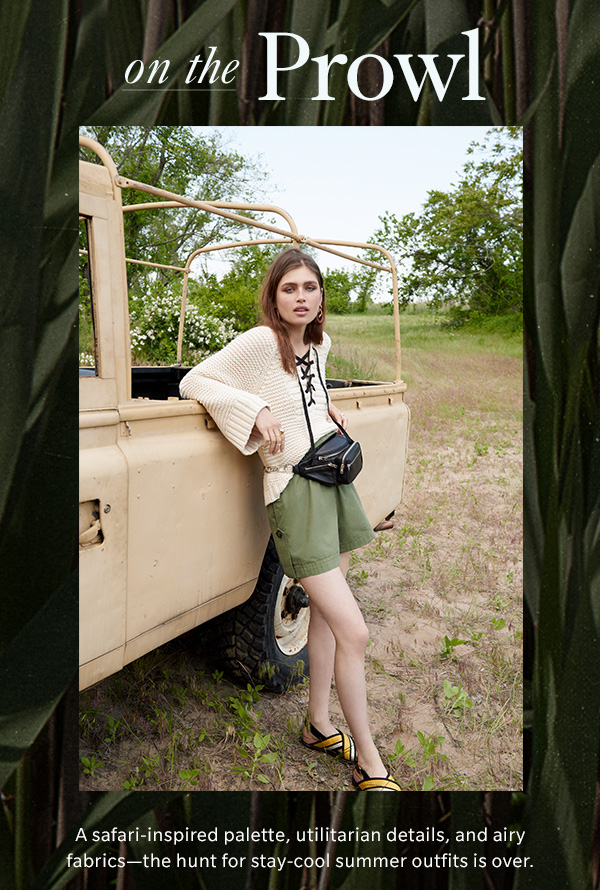 A safari-inspired palette, utilitarian details, and airy  fabrics—the hunt for stay-cool summer outfits is over.